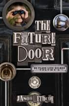 The Future Door ebook by Jason Lethcoe