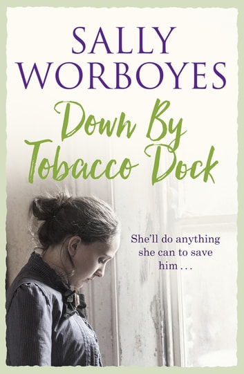 Down by Tobacco Dock ebook by Sally Worboyes