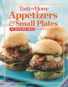 Taste of Home Appetizers & Small Plates ebook by Editors at Taste of Home