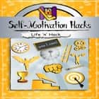 Self-Motivation Hacks audiobook by Life 'n' Hack