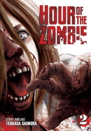Hour of the Zombie Vol. 2 ebook by Tsukasa Saimura