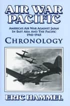 Air War Pacific: Chronology ebook by Eric Hammel
