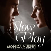 Slow Play audiobook by Monica Murphy