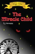 The Miracle Child ebook by S.J. Armato