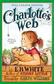 Charlotte's Web ebook by E. B. White, Garth Williams