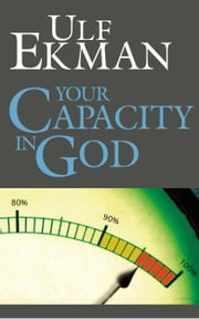 Your Capacity in God ebook by Ulf Ekman