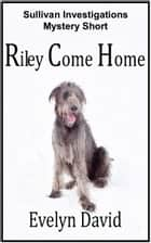 Riley Come Home ebook by Evelyn David