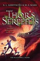 Thor's Serpents - Book 3 ebook by K.L. Armstrong, M.A. Marr