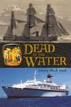 Dead in the Water ebook by Johnny Mack Hood