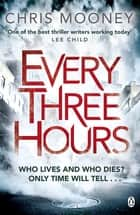 Every Three Hours ebook by Chris Mooney