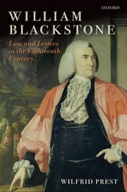William Blackstone - Law and Letters in the Eighteenth Century ebook by Wilfrid Prest
