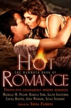 The Mammoth Book of Hot Romance ebook by Sonia Florens