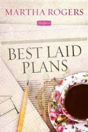 Best Laid Plans - A Bloomfield Novel ebook by Martha Rogers