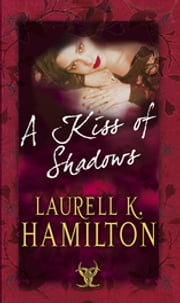 A Kiss Of Shadows - (Merry Gentry 1) ebook by Laurell K Hamilton