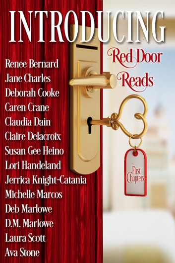 INTRODUCING Red Door Reads - First Chapters ebook by Ava Stone,Renee Bernard,Jane Charles,Deborah Cooke,Caren Crane,Claudia Dain,Claire Delacroix,Susan Gee Heino,Lori Handeland,Jerrica Knight-Catania,Michelle Marcos,Deb Marlowe,D.M. Marlowe,Laura Scott