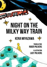 Night On The Milky Way Train ebook by Kenji Miyazawa,Translated by Roger Pulvers