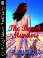 The Beach Murders ebook by R. RICHARD, T.L. Davison