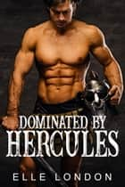Dominated By Hercules ebook by