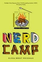Nerd Camp ebook by Elissa Brent Weissman