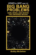 BIG BANG PROBLEMS ebook by Bobby McGehee