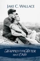 Happily Ever After Isn't Easy ebook by