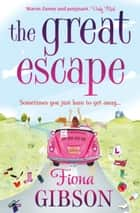 The Great Escape ebook by Fiona Gibson
