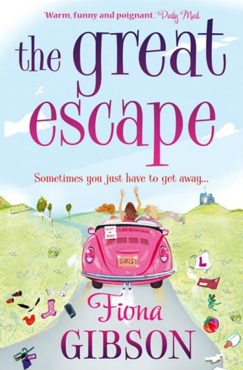 The Great Escape: The laugh-out-loud romantic comedy from the summer bestseller ebook by Fiona Gibson