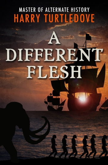 A Different Flesh ebook by Harry Turtledove