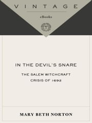 In the Devil's Snare - The Salem Witchcraft Crisis of 1692 ebook by Mary Beth Norton