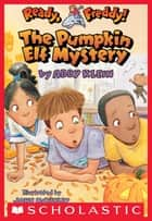Ready, Freddy! #11: Pumpkin Elf Mystery ebook by Abby Klein, John Mckinley