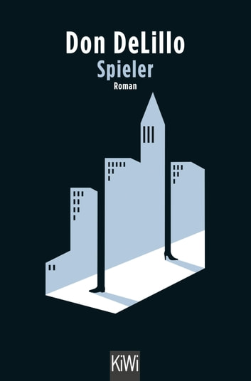 Spieler - Roman ebook by Don DeLillo