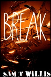 Break ebook by Sam T Willis