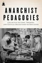 Anarchist Pedagogies ebook by Robert H. Haworth