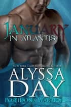January in Atlantis - Poseidon's Warriors ebook by Alyssa Day