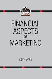 Financial Aspects of Marketing ebook by Keith Ward