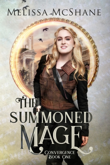 The Summoned Mage ebook by Melissa McShane