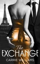The Exchange ebook by Carrie Williams