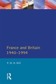 France and Britain, 1940-1994 - The Long Separation ebook by P. M. H Bell