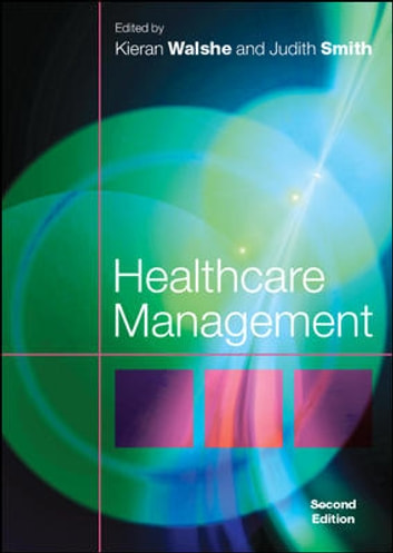 Healthcare Management ebook by Kieran Walshe,Judith Smith