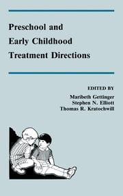 Preschool and Early Childhood Treatment Directions ebook by Maribeth Gettinger,Stephen N. Elliott,Thomas R. Kratochwill