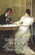 The Spanish Bride ebook by Georgette Heyer