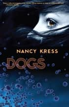 Dogs ebook by Nancy Kress