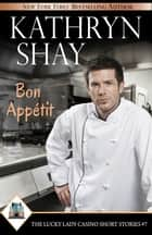 Bon Appétit ebook by Kathryn Shay