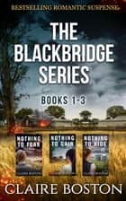 The Blackbridge Series (Books 1-3) ebook by Claire Boston