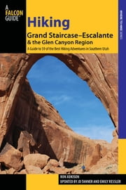 Hiking Grand Staircase-Escalante & the Glen Canyon Region - A Guide to 59 of the Best Hiking Adventures in Southern Utah ebook by Ron Adkison