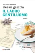 Il ladro gentiluomo - La serie dell'Allieva eBook by Alessia Gazzola