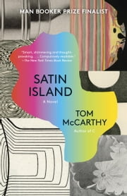 Satin Island - A novel ebook by Tom McCarthy
