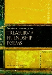 Random House Treasury of Friendship Poems ebook by Patricia S. Klein