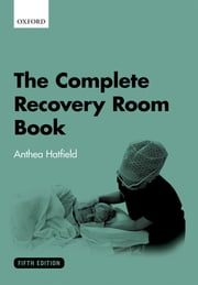 The Complete Recovery Room Book ebook by Anthea Hatfield