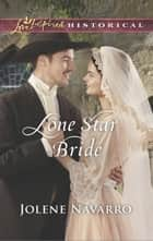 Lone Star Bride (Mills & Boon Love Inspired Historical) ebook by Jolene Navarro